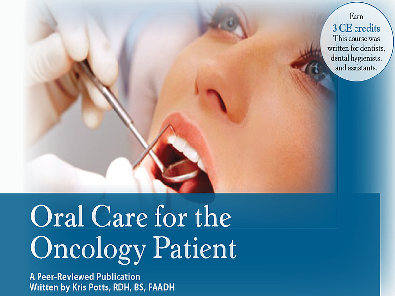 Oral Care for the Oncology Patient- 3 CE Credits